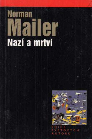 Nazí a mrtví - Norman Mailer 2005